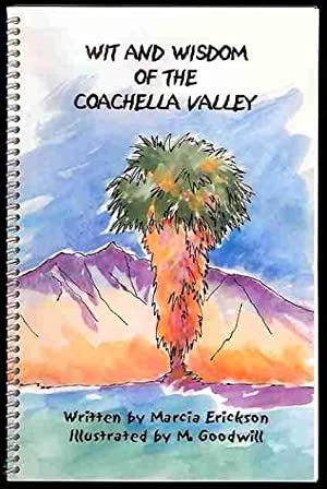 Wit and Wisdom of the Coachella Valley: Fact and Fantasy--Legends and Lore (A View of Life in the ...