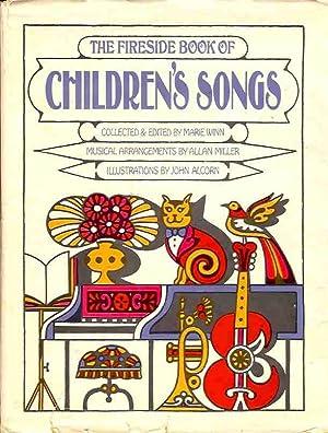 The Fireside Book of Children's Songs: Winn, Marie, editor; illustrated by John Alcorn; ...