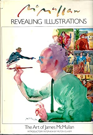 Revealing Illustrations: The Art of James McMullan (Hardcover): McMullan, James, with an ...