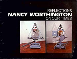 Nancy Worthington: Reflections on Our Times (Signed): Worthington, Nancy