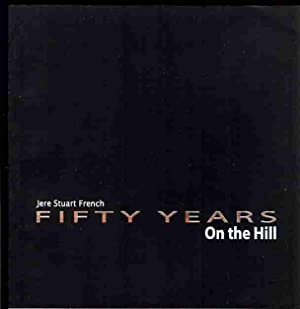 Fifty Years on the Hill (Signed): French, Jere Stuart