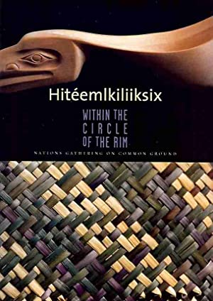 Hiteemlkiliiksix: Within the Circle of the Rim --Nations Gathering on Common Ground