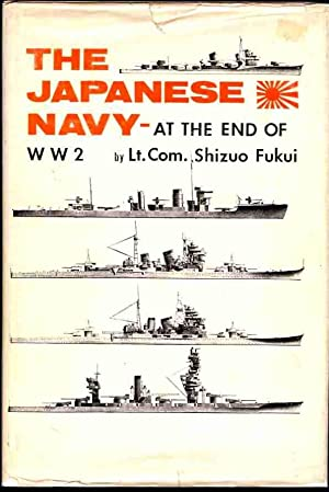 The Japanese Navy--At the End of W.W. 2 (Japanese Naval Vessels at the End of the War): Fukui, ...