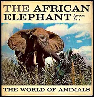 The African Elephant (The World of Animals): Bere, Rennie