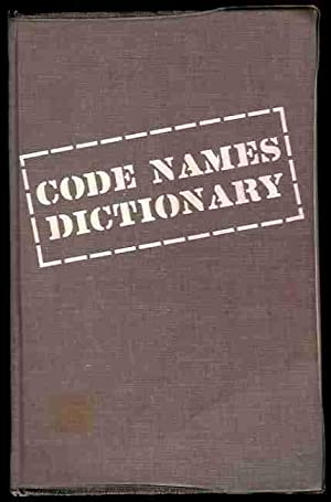 Code Names Dictionary: A Guide to Code Names, Slang, Nicknames, Journalese, and Similar Terms: ...