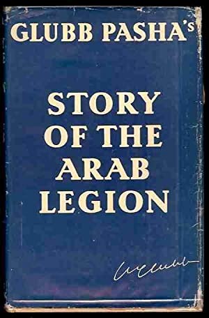 Story of the Arab Legion (Signed, with: Glubb, John Bagot