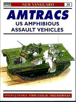 Amtracs: US Amphibious Assault Vehicles (New Vanguard) (Osprey Military 30): Zaloga, Steven J.