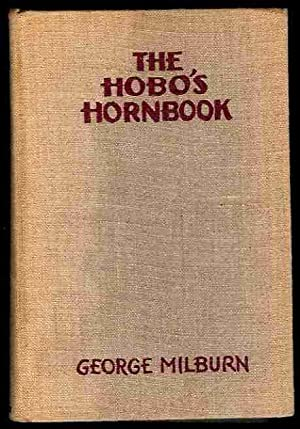 The Hobo's Hornbook: A Repertory for a: Milburn, George, editor