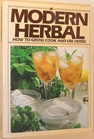 A Modern Herbal - How to Grow, Cook and Use Herbs