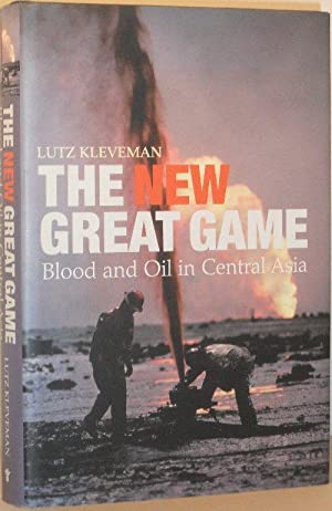 The New Great Game - Blood and Oil in Central Asia