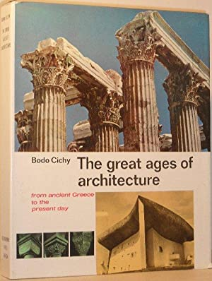 The Great Ages of Architecture From Ancient Greece to the Present Day