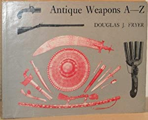 Antique Weapons A-Z