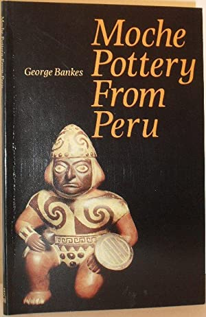 Moche Pottery From Peru: George Bankes