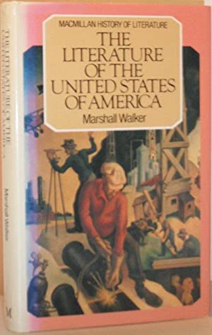 The Literature of the United States of America (Macmillan History of Literature): Marshall Walker