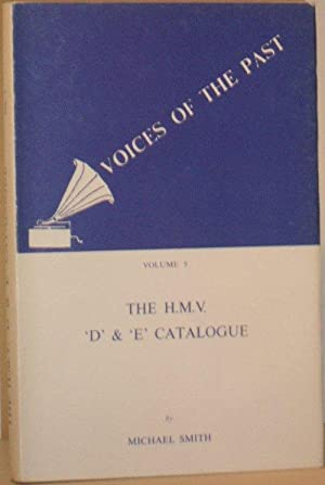 Voices of the Past Volume 5 - The Catalogue of 'D' & 'E' His Master's ...