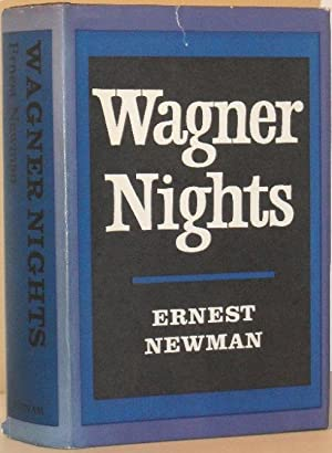 Wagner Nights: Ernest Newman
