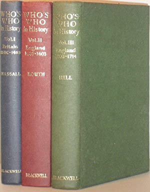 Who's Who in History - 3 Volumes: Vol I British Isles 55BC to 1485; Vol II England 1485 to 1603; ...
