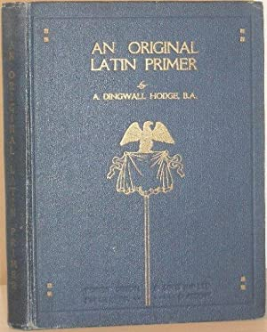 An Original Latin Primer: A Dingwall Hodge