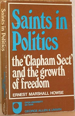 Saints in Politics - the 'Clapham Sect' and the Growth of Freedom