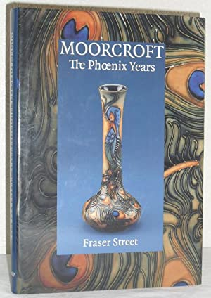 Moorcroft - The Phoenix Years