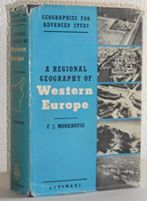 A Regional Geography of Western Europe: F J Monkhouse