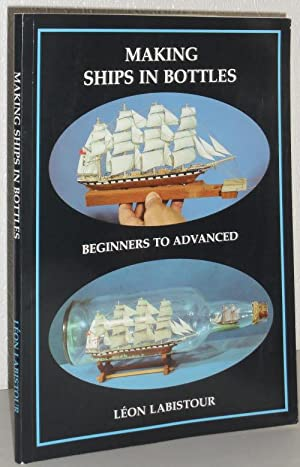 Making Ships in Bottles - Beginners to: Leon Labistour