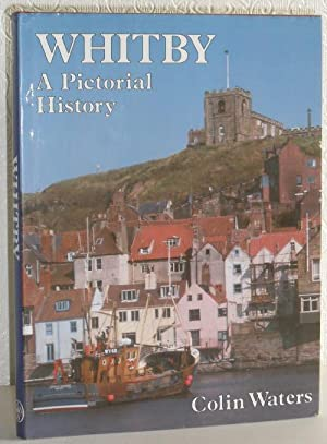 Whitby - A Pictorial History - SIGNED: Colin Waters