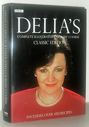 Delia's Complete Illustrated Cookery Course - Classic Edition
