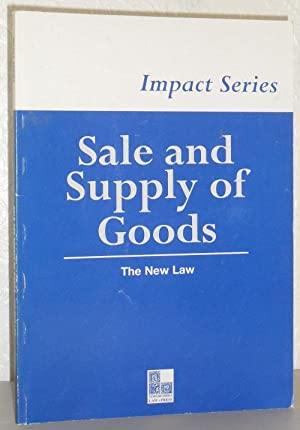 Sale and Supply of Goods - the New Law (Impact Series)