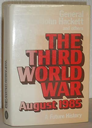 The Third World War - August 1985 - a Future History