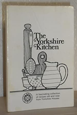 The Yorkshire Kitchen - Recipes from Yorkshire Houses
