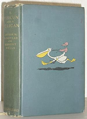 A Pink 'Un and a Pelican - Some Random Reminiscences, Sporting or Otherwise of Arthur M Binstead ...