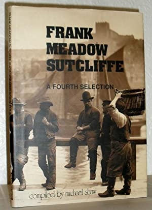 Frank Meadow Sutcliffe: A Fourth Selection. Signed.: Michael Shaw (Editor)
