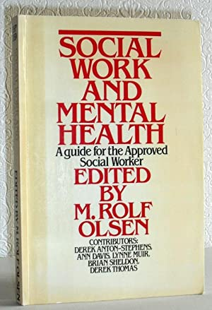 Social Work and Mental Health - A Guide for the Approved Social Worker