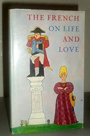 The French on Life and Love - with Frivolous Illustrations in Color By John Trotta