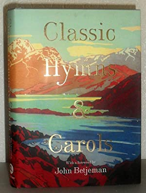 Classic Hymns and Carols: John Betjeman (Foreword)