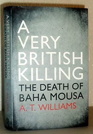 A Very British Killing - The Death of Baha Mousa - SIGNED COPY
