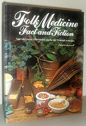 Folk Medicine Fact and Fiction