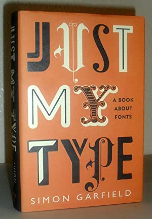Just My Type - A Book About: Simon Garfield
