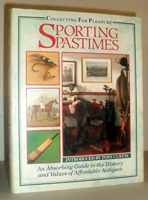 Sporting Pastimes (Collecting for Pleasure) - An Absorbing Guide to the History and Values of Aff...