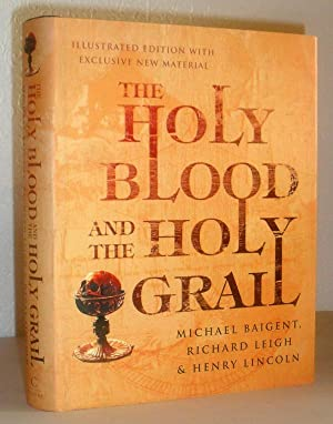The Holy Blood and the Holy Grail: Michael Baigent, Richard