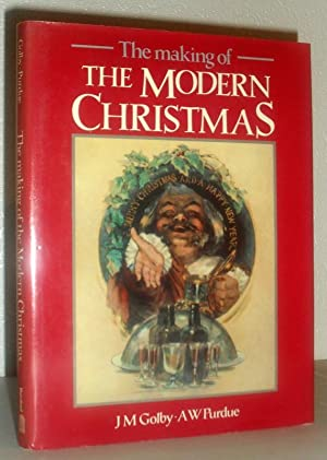 The Making of the Modern Christmas: J M Golby