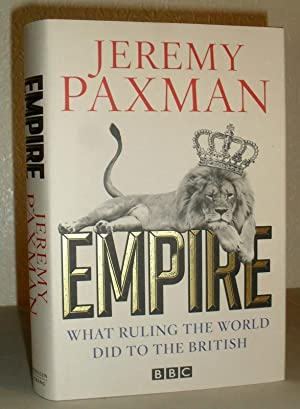 Empire - What Ruling the World Did to the British