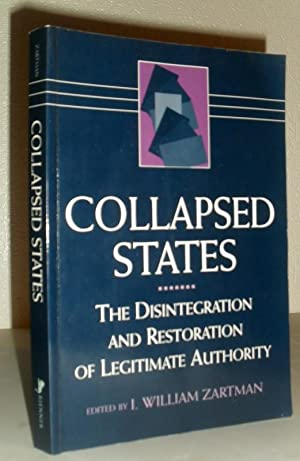 Collapsed States - The Disintegration and Restoration of Legitimate Authority