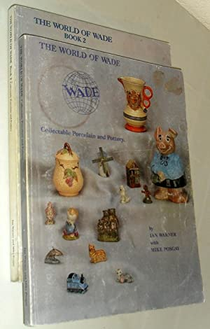 The World of Wade - Collectable Porcelain and Pottery - Vols I & II