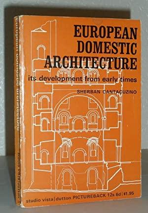 European Domestic Architecture - Its Development from Early Times