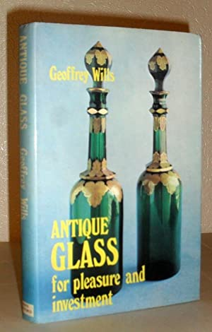 Antique Glass - for pleasure and Investment
