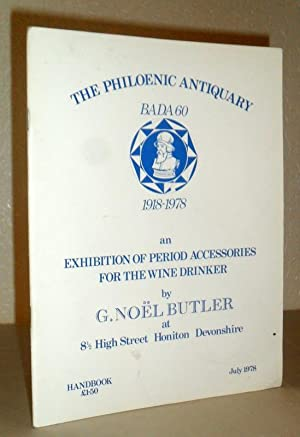The Philoenic Antiquary BADA 60 1918-1978 an Exhibition of Period Accessories for the Wine Drinke...