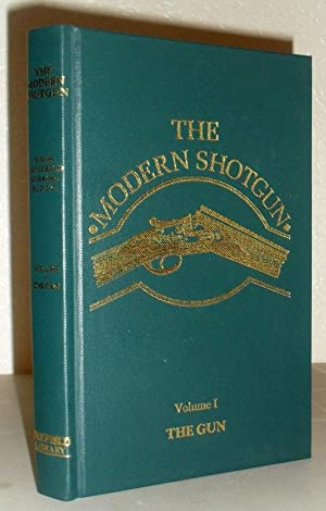 The Modern Shotgun - Volume I The Gun (The Field Library)