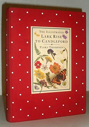 The Illustrated Lark Rise to Candleford - A Trilogy, Abridged By Julian Shuckburgh